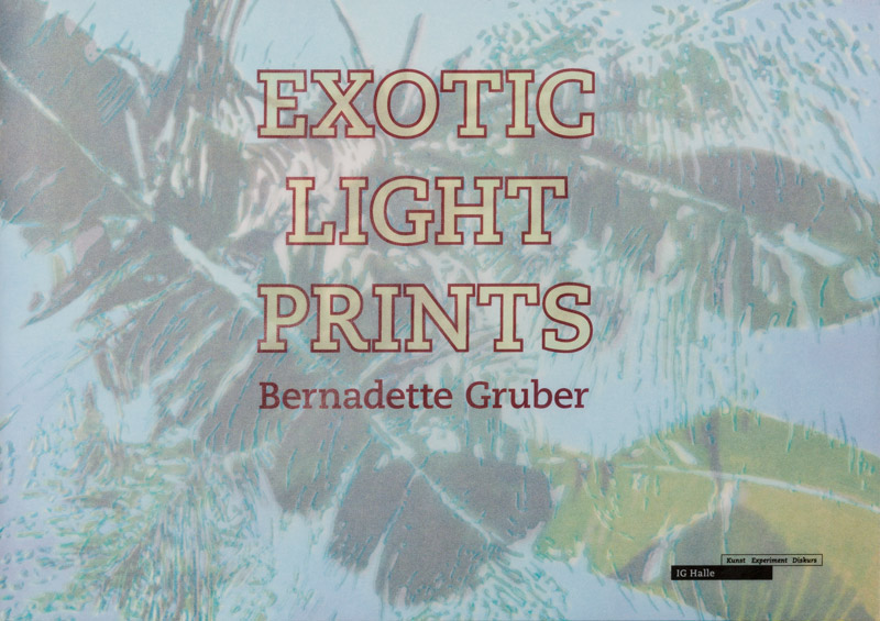 Bernadette Gruber – Exotic Light Prints