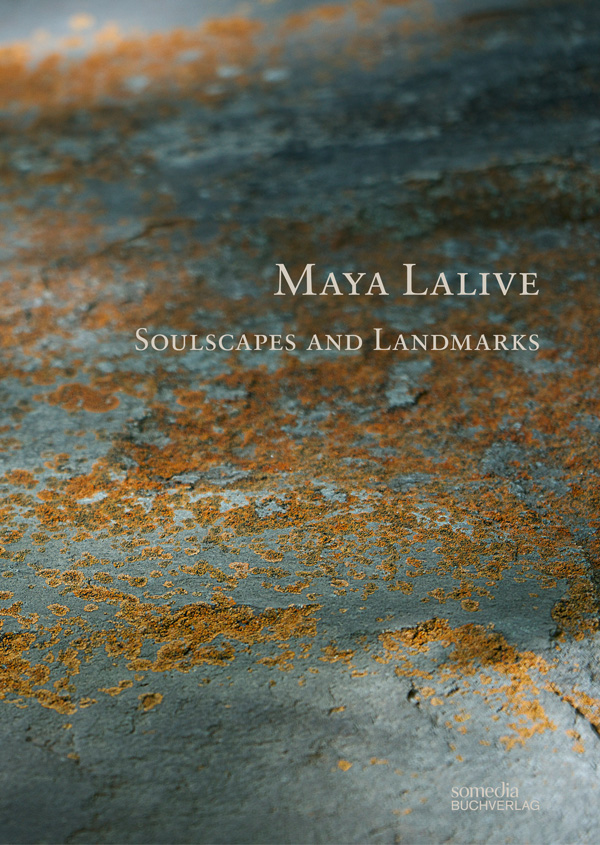 Maya Lalive. Soulscapes and Landmarks