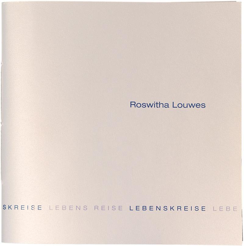 Roswitha Louwes: Lebenskreise